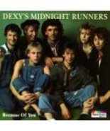 Because of You by Dexys Midnight Runner [Audio CD] Dexys Midnight Runner - $40.00