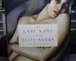 The Last Nude by Ellis Avery (2012) HC True 1st Edition VG