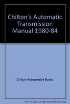 Chilton's Automatic Transmission Manual 1980-19... - $9.13