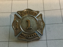 Obsolete Eureka Milltown N.J. New Jersey Fire Department #1 Badge - $75.00