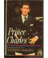 Prince Charles by Anthony Holden (1979) First Edition ISBN  0689109989 - $8.90