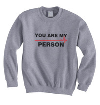 You are My Person Crewneck Sweatshirt SPORT GREY - $30.00+