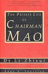 The Private Life of Chairman Mao: The Memoirs of Mao's Personal Physician by ...