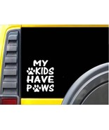 My Kids Have Paws dog rescue Sticker J968 6 inch dog cat decal - $4.99