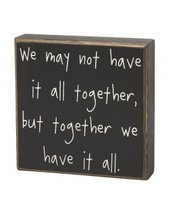 Primitive Wood Box Sign- CS-6272 We might not have it all together, but ... - €9,97 EUR