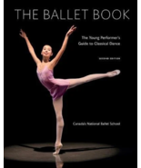 The Ballet Book : The Young Performer's Guide to Classical Dance : LikeN... - $16.68