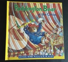 PADDINGTON BEAR AT THE CIRCUS MICHAEL BOND HARD COVER NEW - $12.55