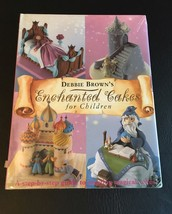 Merehurst Cake Decorating: Enchanted Cakes for Children Debbie Brown 2001 *NEW* - $18.33