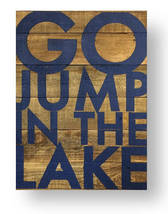 Lake House Decor Go Jump in the Lake Rustic Cedar Sign 22 x 30 inche Ite... - $82.00