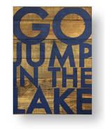 Lake House Decor Go Jump in the Lake Rustic Cedar Sign 22 x 30 inche Ite... - $82.00