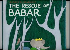 De Brunhoff - RESCUE OF BABAR - 1993 - 1st Printing - $38.00
