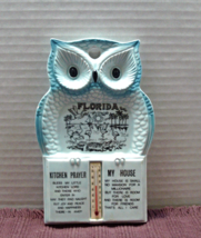 Vintage FLORIDA Souvenir BLUE OWL Thermometer with KITCHEN PRAYER & My H... - $13.02