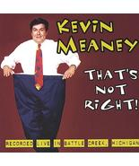 That's Not Right by Kevin Meaney CD-R (Non-Record Label) - $19.99