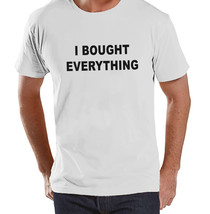 Black Friday Shirts - Funny Adult Shopping Shirt - I Bought Everything -... - $18.00