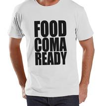 Food Coma Ready Shirt - Funny Adult Thanksgiving Tshirt - Men's Thanksgi... - $18.00