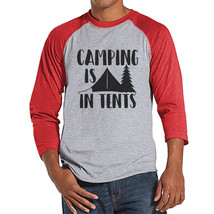 Camping Shirt - Camping Is In Tents - Funny Men's Red Raglan T-shirt - C... - $21.00