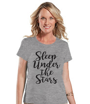 Camping Shirt - Sleep Under The Stars Shirt - Womens Grey T-shirt - Camp... - $18.00