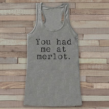 Wine Tank Top - You Had Me At Merlot - Funny Shirts for Women - Novelty ... - $19.00