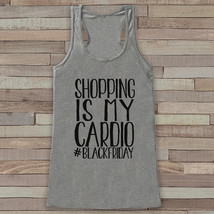 Black Friday Shirts - Shopping Is My Cardio - Funny Shopping Shirt - Tha... - $19.00