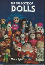 The Big Book of Dolls/Mabs Tyler;1976 HCDJ;Patterns for 13 different Sof... - $11.99