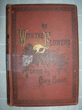 c. 1880 WITH THE FLOWERS Mary Howitt illustrated poetry - $30.00
