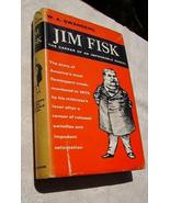 Jim Fisk Career of an Improbable Rascal by Swan... - $9.99