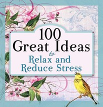 100 Great Ideas to Relax and Reduce Stress [Paperback] Tyndale and GRQ, ... - $5.99