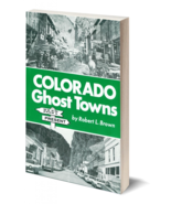 Colorado Ghost Towns Past and Present - $14.95