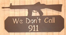We don't call 911 metal sign with AK - $30.00