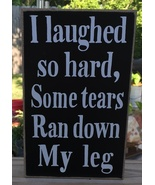 Primitive Wood Box Sign- PD60962 I laughed so hard some tears ran down m... - $9.95