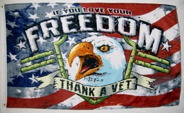 If You Love Your Freedom Thank A Vet Flag 3' X 5' Banner - $15.95