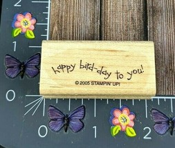 Stampin' Up! Happy Bird-day To You! Rubber Stamp 2005 Birthday Wood Mount #G56 - $2.72