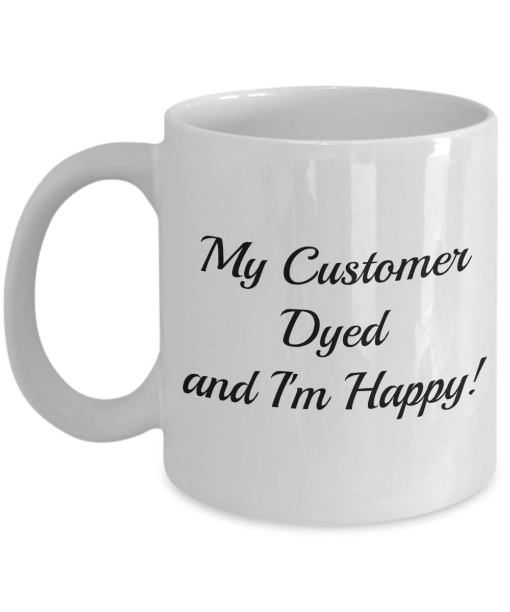 Hair Dresser Stylist #1 Coffee Mug Cup 11 oz. Never Fade