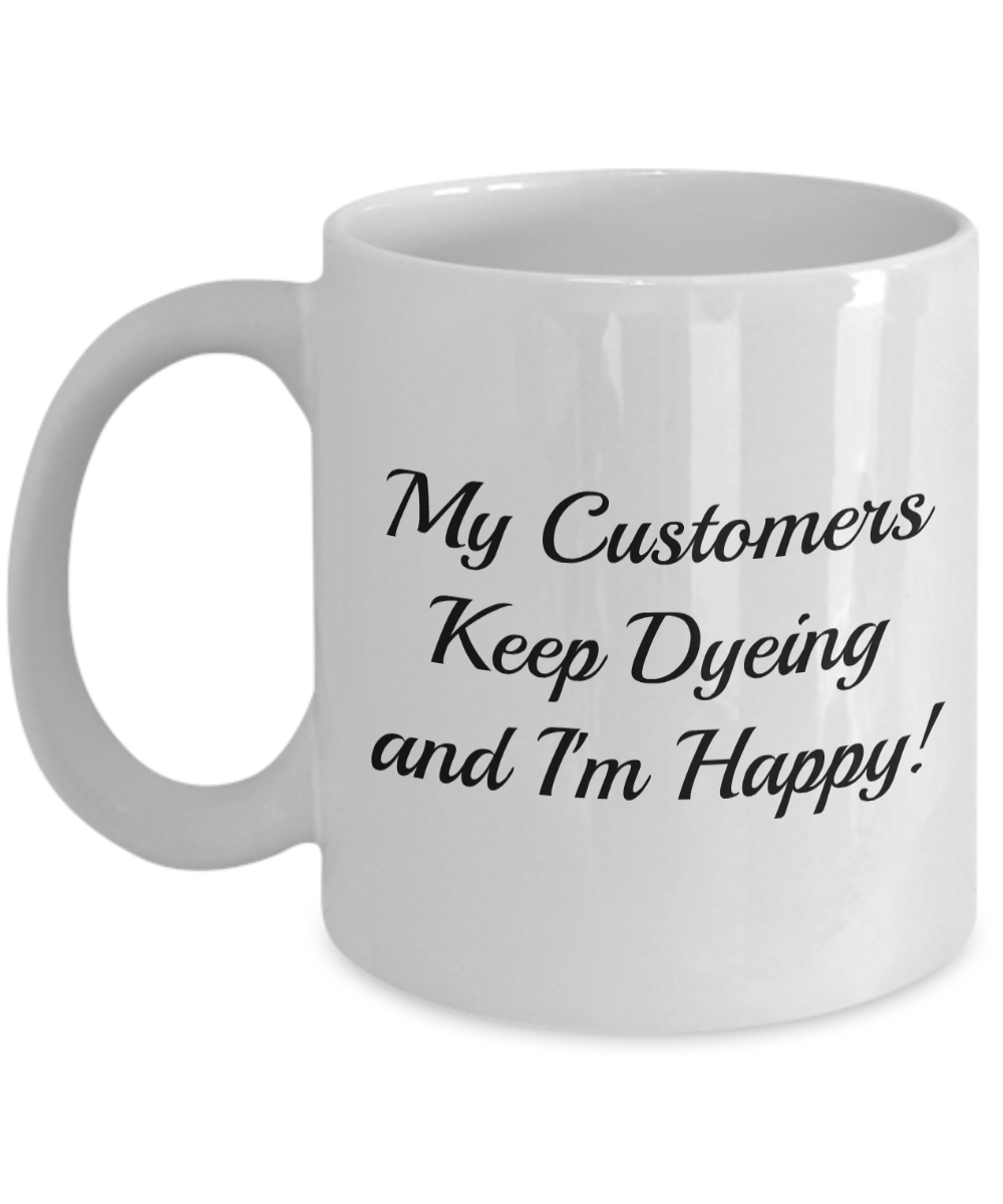 Hair Dresser Stylist #2 Coffee Mug Cup 11 oz. Never Fade