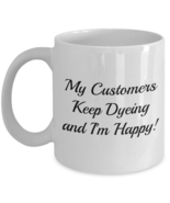 Hair Dresser Stylist #2 Coffee Mug Cup 11 oz. Never Fade - $19.95