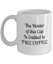 Free Coffee Mug Cup 11 oz. Never Fade - $19.95