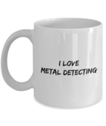 Metal Detecting Coffee Mug Cup 11 oz. Never Fade - $19.95