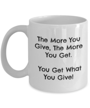 Give & Get Coffee Mug Cup 11 oz. Never Fade - $19.95