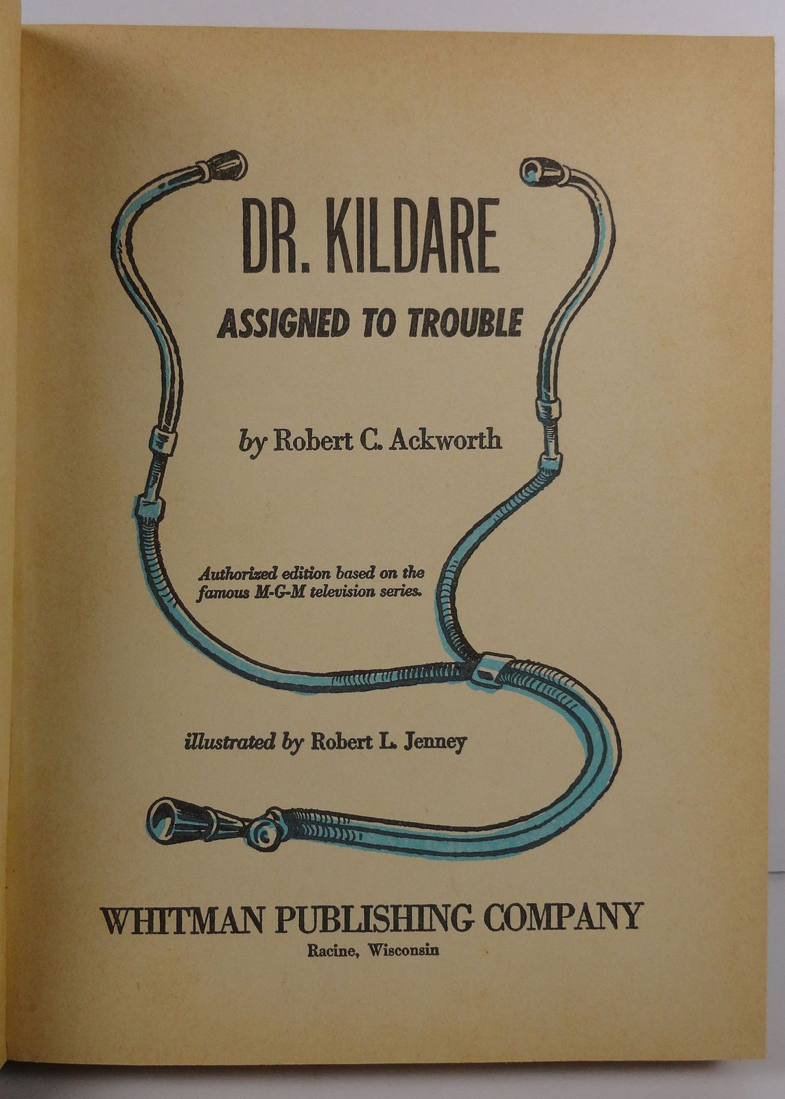 Dr. Kildare Assigned to Trouble by Robert C. Ackworth 1963