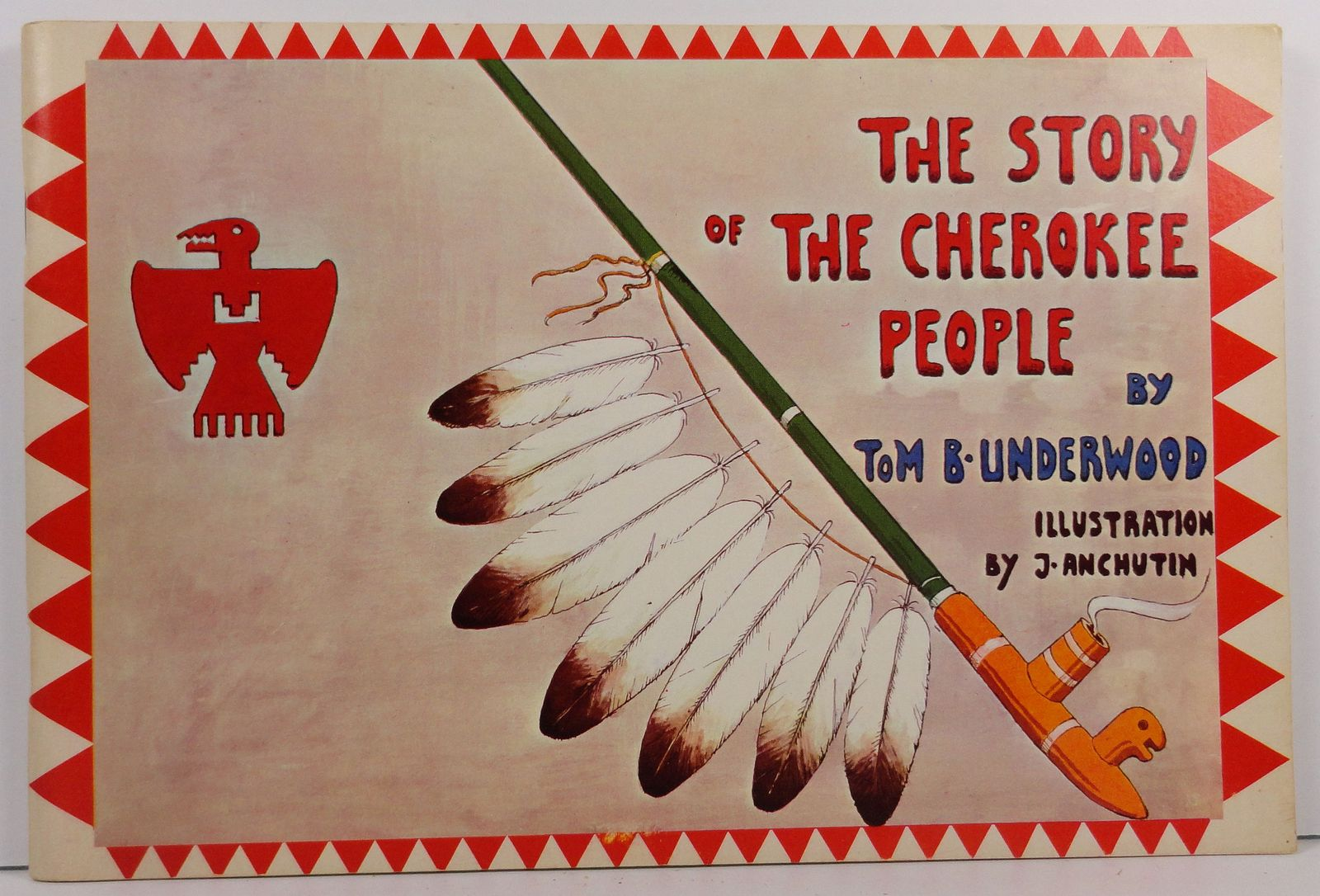 The Story of The Cherokee People by Thomas Bryan Underwood