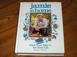 Jamie At Home Cook Your Way To The Good Life  Jamie Oliver - $21.00