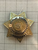 Lindsay California Obsolete Police Badge Public Safty Sargeant - $185.00