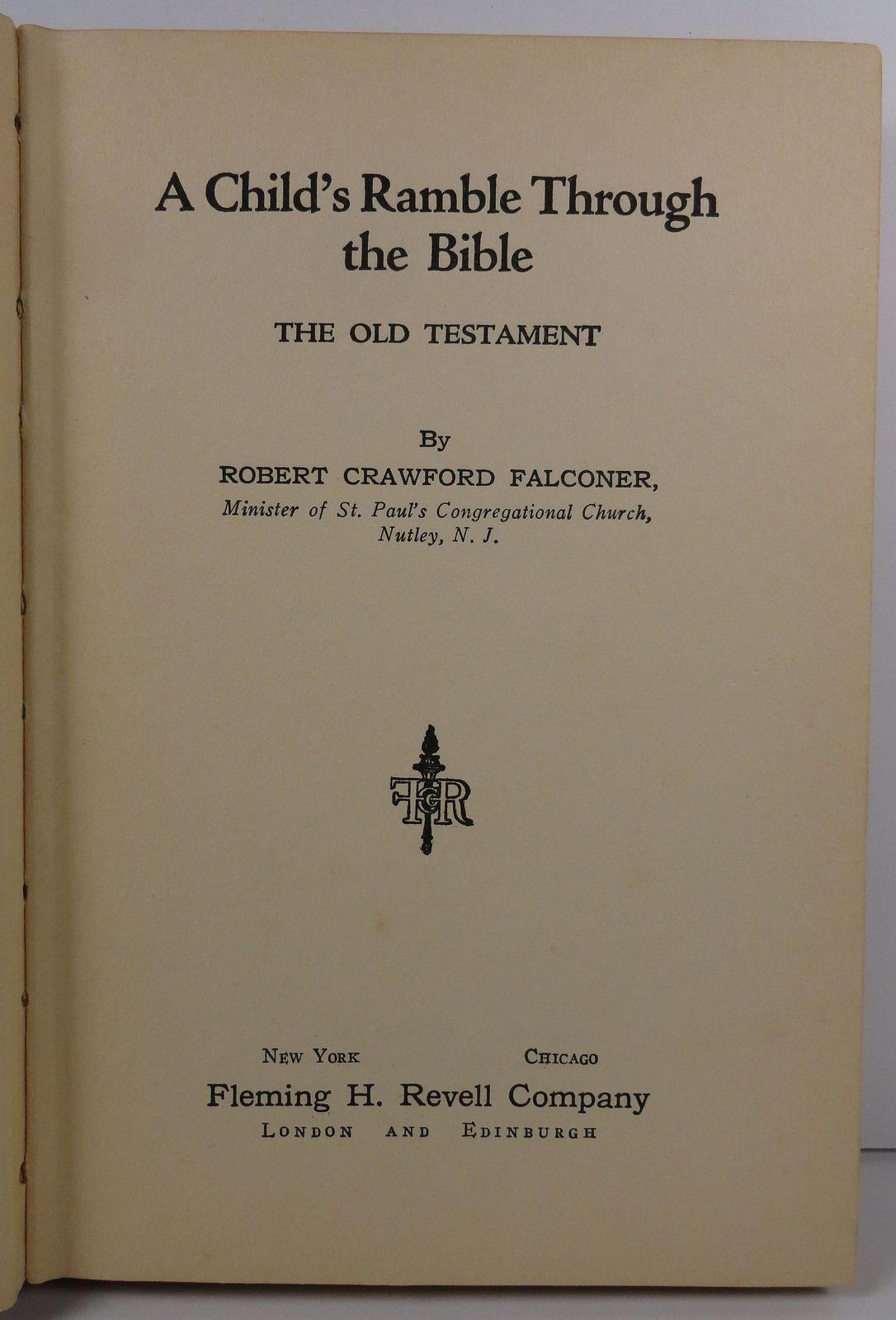 A Child's Ramble Through the Bible Robert Crawford Falconer