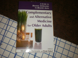 Complementary and Alternative Medicine for Older Adults A Guide to Holistic - $24.95