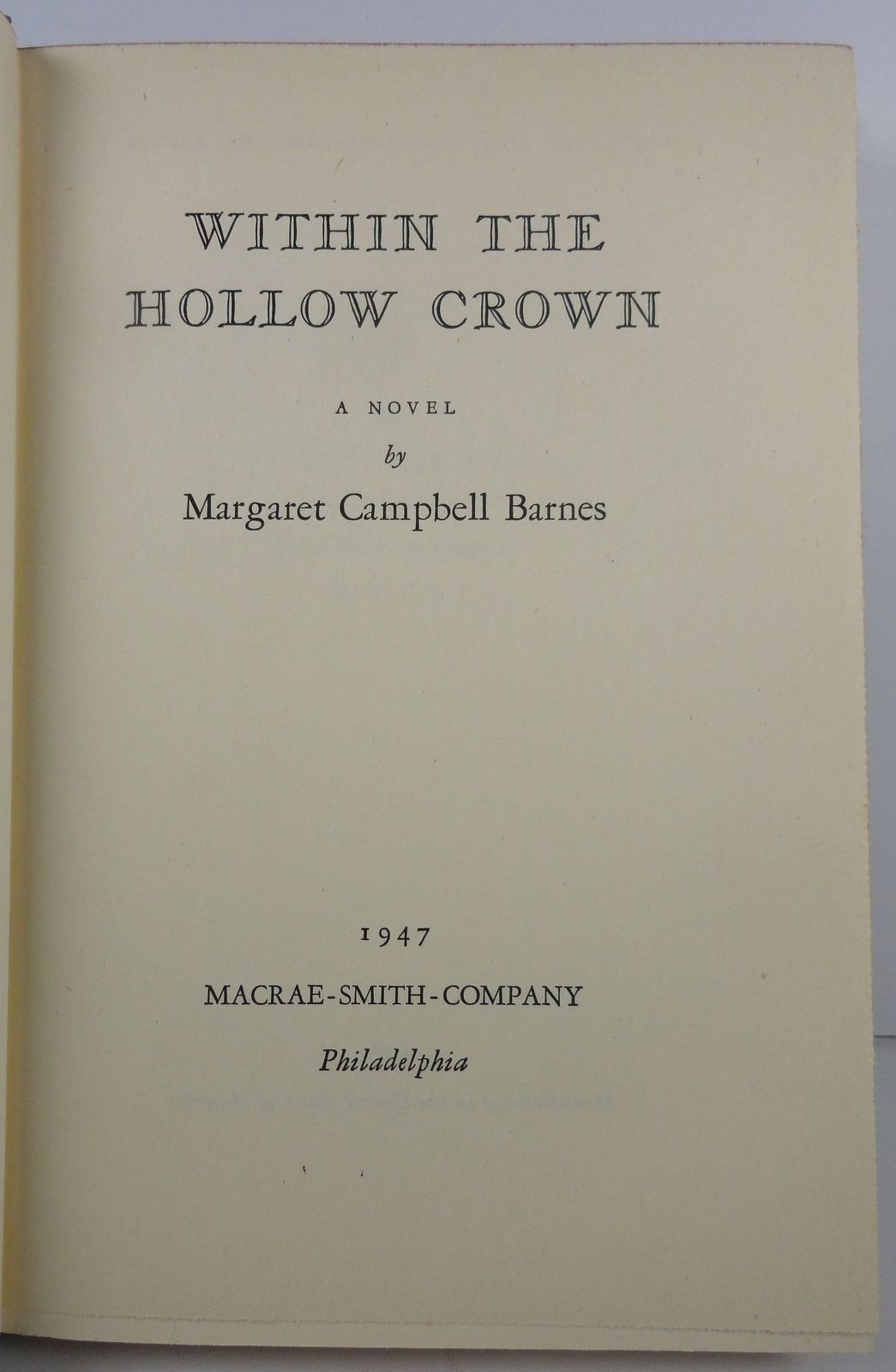 Within The Hollow Crown Margaret Campbell Barnes 1947 HC/DJ