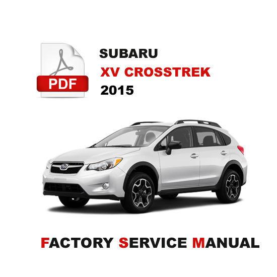 Subaru 2015 Xv Crosstrek Gp Service Repair Wokshop Fsm