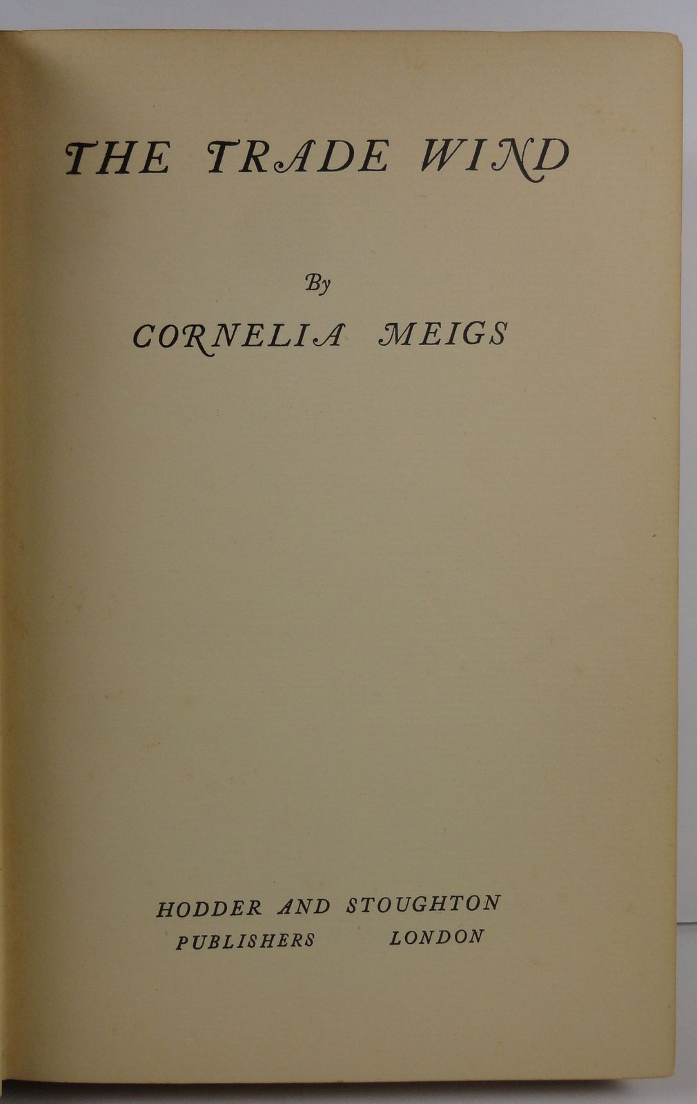 The Trade Wind by Cornelia Meigs Hodder and Stoughton