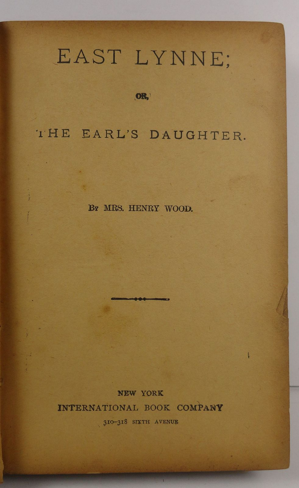 East Lynne or The Earl's Daughter by Mrs. Henry Wood
