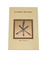 Combat Martial Arts Machete Blade Weapon Book Marc Lawrence  - $15.95