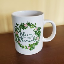 """Mug """"Bloom Where You Are Planted"""", ceramic white with leaves floral design 14oz image 1"""